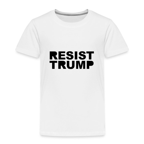 * RESIST TRUMP : solid *  - Toddler Premium T-Shirt