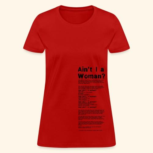 Ain't I a Woman? - black print - Women's T-Shirt