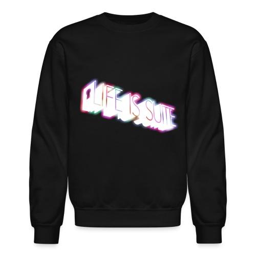 LIFE IS SUITE SWEATSHIRT - Crewneck Sweatshirt