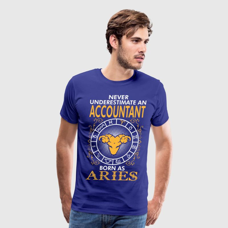 Never Underestimate An Accountant Born As Aries T-Shirts - Men's Premium T-Shirt