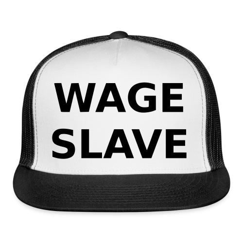 Wage Slave - Trucker Cap