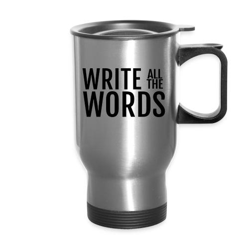 Write All the Words Travel Mug - Travel Mug