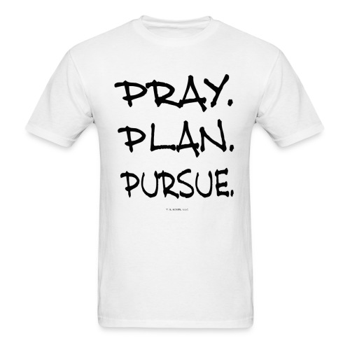 PRAY. PLAN. PURSUE.(white) - Men's T-Shirt