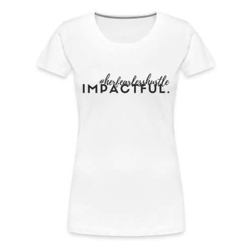 "Impact 2017 Collection ""Impactful""  - White - Women's Premium T-Shirt"