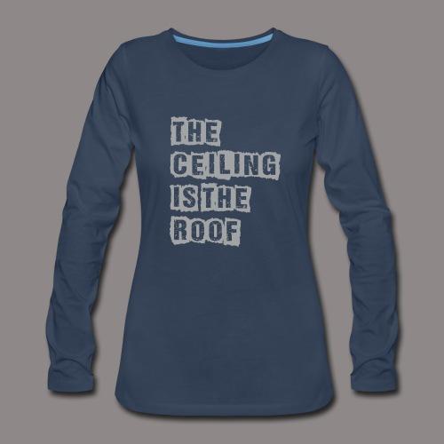 CEILING,ROOF,GOAT - Women's Premium Long Sleeve T-Shirt
