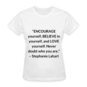 Inspirational, Motivational, and Positive Quotes T-shirt by Stephanie Lahart. #2 - Women's T-Shirt