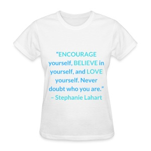 Inspirational, Motivational, and Positive Quotes T-shirt by Stephanie Lahart. #3 - Women's T-Shirt