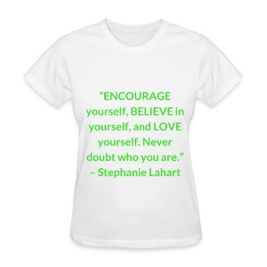 Inspirational, Motivational, and Positive Quotes T-shirt by Stephanie Lahart. #4 - Women's T-Shirt