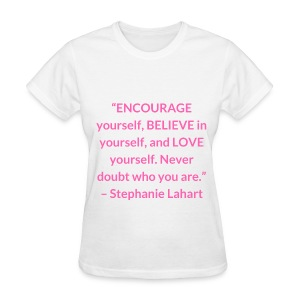 Inspirational, Motivational, and Positive Quotes T-shirt by Stephanie Lahart. #5 - Women's T-Shirt