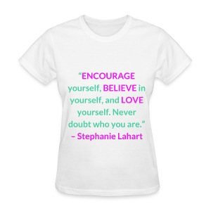 Inspirational, Motivational, and Positive Quotes T-shirt by Stephanie Lahart. #6 - Women's T-Shirt