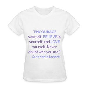 Inspirational, Motivational, and Positive Quotes T-shirt by Stephanie Lahart. #7 - Women's T-Shirt