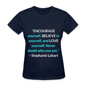 Inspirational, Motivational, and Positive Quotes T-shirt by Stephanie Lahart. #10 - Women's T-Shirt