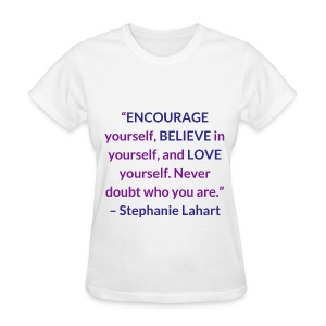 Inspirational, Motivational, and Positive Quotes T-shirt by Stephanie Lahart. #11 - Women's T-Shirt