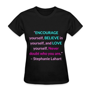 Inspirational, Motivational, and Positive Quotes T-shirt by Stephanie Lahart. #12 - Women's T-Shirt
