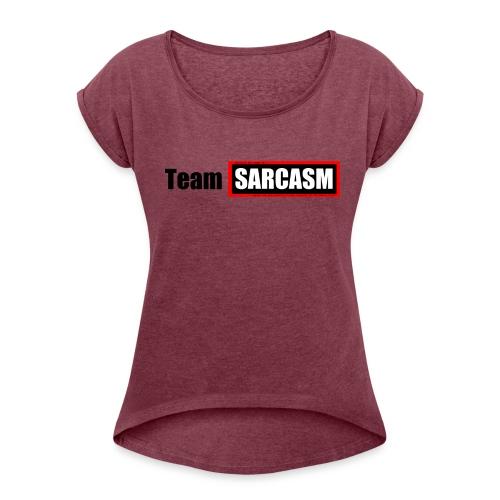 Team Sarcasm Logo - Women's Roll Cuff T-Shirt