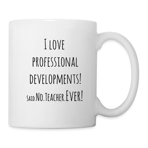 No Professional Development (Mug) - Coffee/Tea Mug