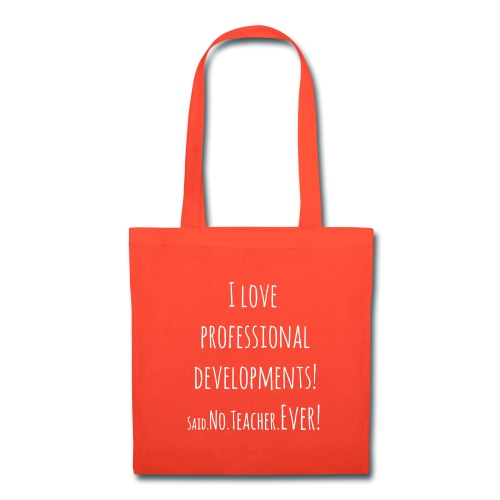 No Professional Development (Bag) - Tote Bag