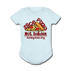 Slice Pizza Not Babies - Short Sleeve Baby Bodysuit