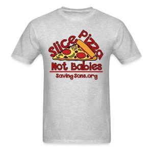 Slice Pizza Not Babies - Men's T-Shirt