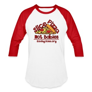Slice Pizza Not Babies - Baseball T-Shirt