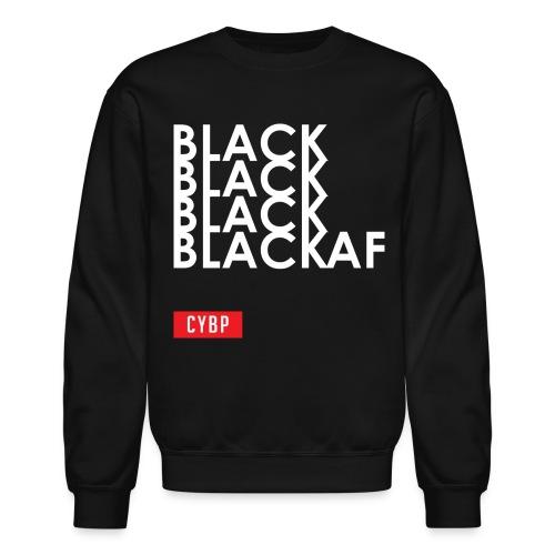 CYBP Black AF - Crewneck Sweatshirt