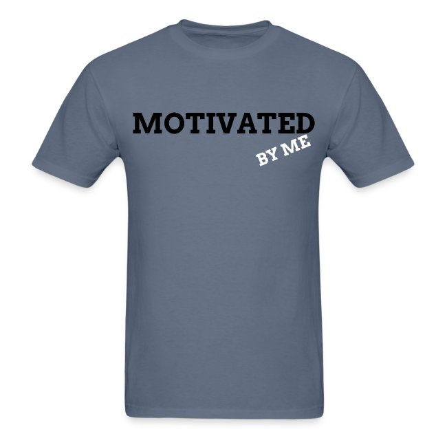 MOTIVATED BY ME T-SHIRT3X