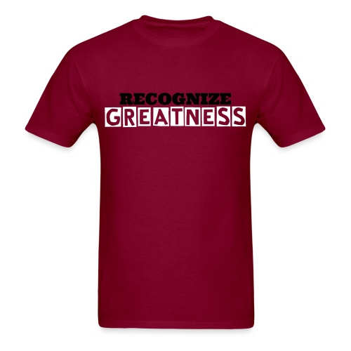RECOGNIZE GREATNESS T-SHIRT - Men's T-Shirt