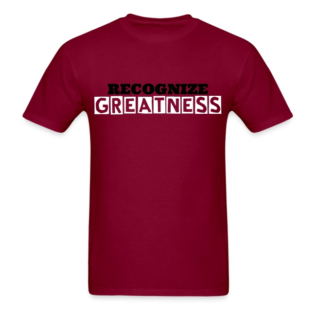 RECOGNIZE GREATNESS T-SHIRT