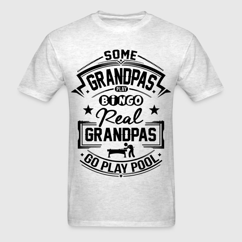 Real Grandpa Go Play Pool T-Shirts - Men's T-Shirt
