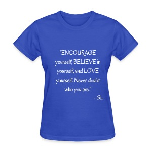 Inspirational, Motivational, and Positive Quotes T-shirt by Stephanie Lahart. #17 - Women's T-Shirt