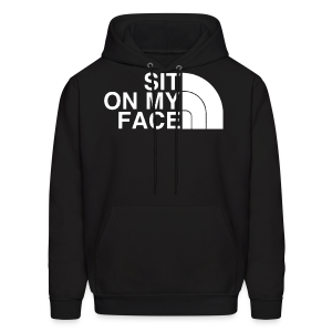 Sit On My Face - Men's Hoodie
