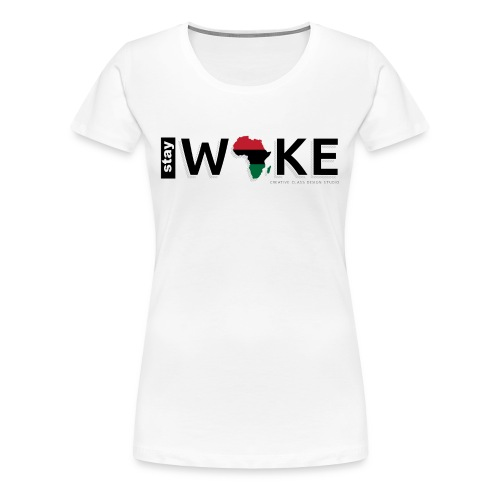 Women's Stay Woke - Women's Premium T-Shirt