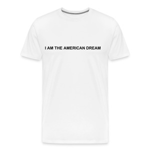 i am the american dream - Men's Premium T-Shirt