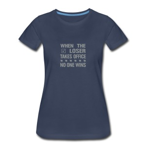 * When the Loser Takes Office * (velveteen.print)  - Women's Premium T-Shirt