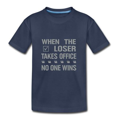 * When the Loser Takes Office * (velveteen.print)  - Toddler Premium T-Shirt