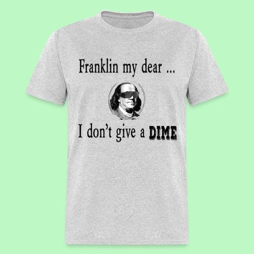 Franklin My Dear - Men's T-Shirt