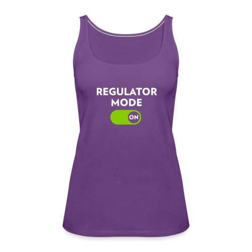 Regulator Mode ON GREEN - Women's Premium Tank Top