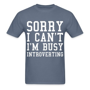 Busy Introverting - Men's T-Shirt