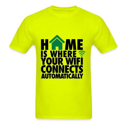 Home is where your wifi connects automatically - Men's T-Shirt