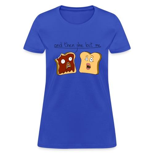 And than she bit me - Women's T-Shirt