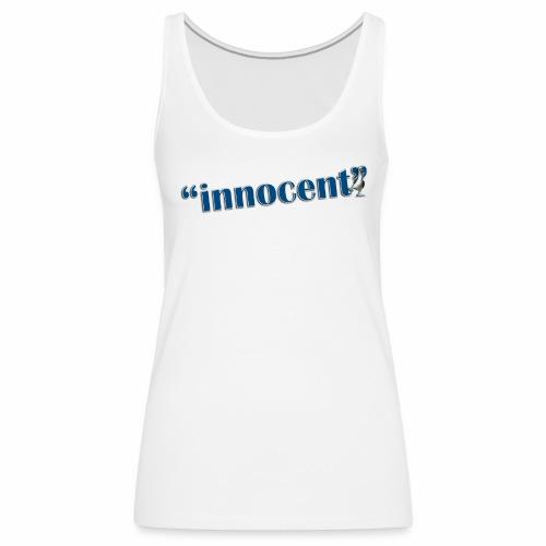 Innocent Til Proven Otherwise - Ladies Tank Top - Women's Premium Tank Top