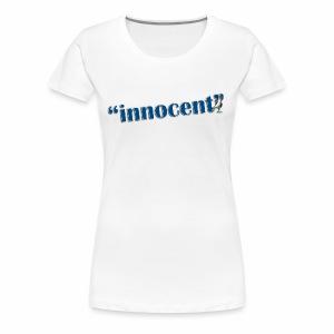 Innocent Til Proven Otherwise - Ladies Plus Size Tee - Women's Premium T-Shirt