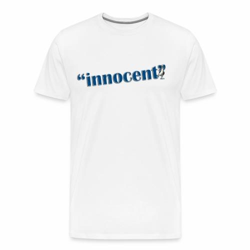 Innocent Til Proven Otherwise - Men's Big & Tall Tee - Men's Premium T-Shirt