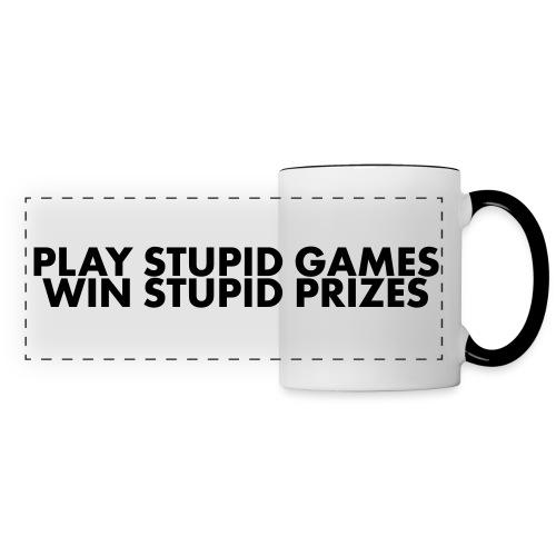 Play Stupid Games Mug - Panoramic Mug