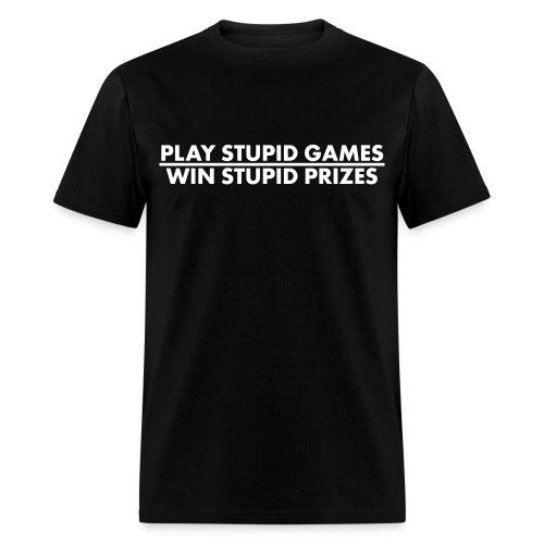 Play stupid games, lined shirt - Men's T-Shirt