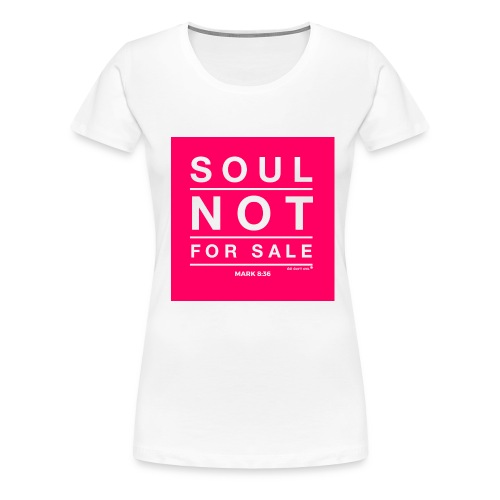 Soul Not For Sale Magenta Casual Tee - Women's Premium T-Shirt