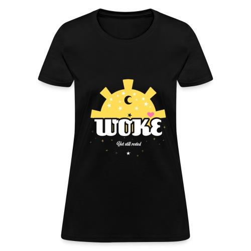 WOKE and still rested - Women's T-Shirt