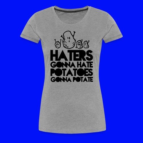 Haters and Potatoes Womens - Women's Premium T-Shirt