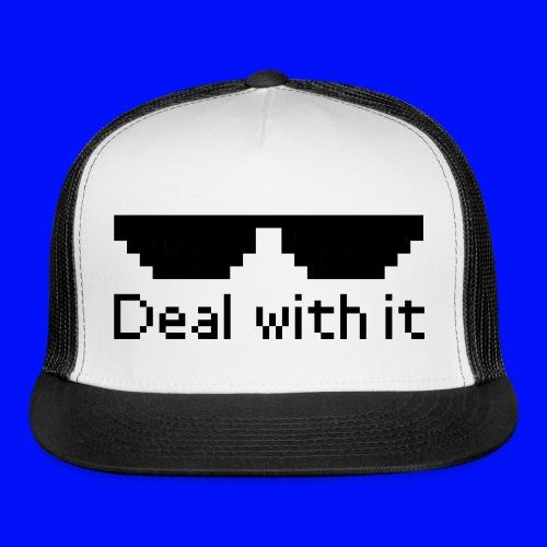 Deal with it hat - Trucker Cap