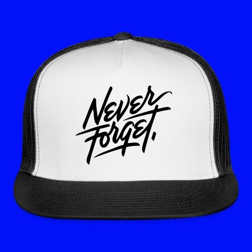 Never forget hat - Trucker Cap